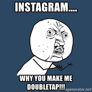 Instagram - instagram.... why you make me doubletap!!!