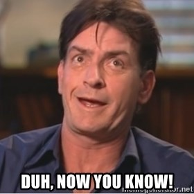 Sheen Derp -  duh, now you know!