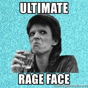 Disturbed Bowie - Ultimate rage face