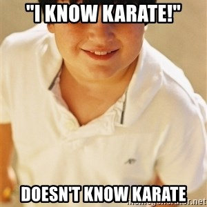 "Annoying Childhood Friend - ""I know karate!"" doesn't know karate"