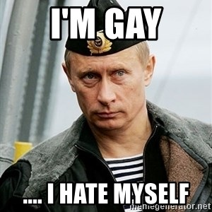 Russian Awesome Face - I'm gay .... I hate myself
