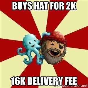 Puzzle Pirate - Buys hat for 2K 16k delivery fee