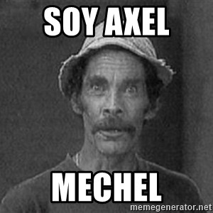 don ramon - soy axel  mechel
