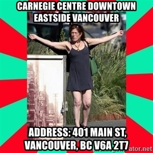 AMBER TROOCK DOWNTOWN EASTSIDE VANCOUVER - carnegie centre downtown eastside vancouver  Address: 401 Main St, Vancouver, BC V6A 2T7