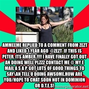 AMBER TROOCK DOWNTOWN EASTSIDE VANCOUVER -   ammeeme replied to a comment from zezt and liked 1 year ago  @zezt  if this is peter, its amber.!!!! I have finally got out an doing well PLZZZ contact me @ my e mail A S A P. got lots of good things to say\an tell u doing awsome,How are you/hope to chat soon not in dominion or D.T.E.S!