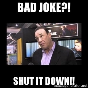 John Taffer - Bad joke?! SHUT IT DOWN!!