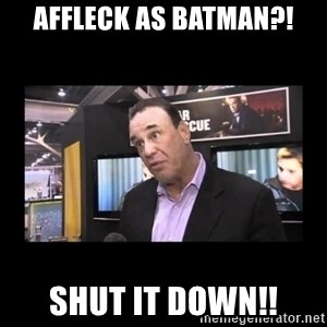 John Taffer - Affleck as Batman?! SHUT IT DOWN!!