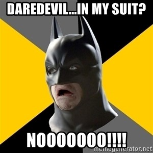 Bad Factman - Daredevil...in MY suit? NOOOOOOO!!!!