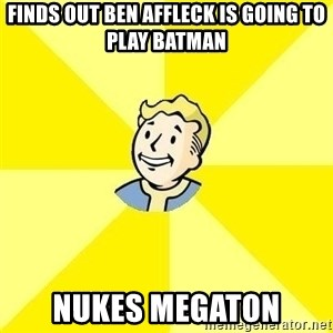 Fallout 3 - finds out ben affleck is going to play batman nukes megaton