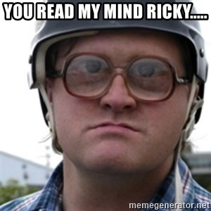 Bubbles Trailer Park Boy - You read my mind Ricky.....
