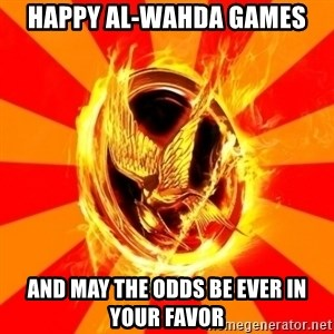 Typical fan of the hunger games - Happy Al-wahda games and may the odds be ever in your favor