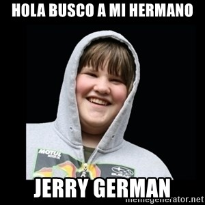 Samin makro - HOLA BUSCO A MI HERMANO JERRY GERMAN