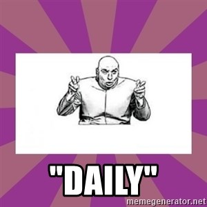 """'dr. evil' air quote -  """"Daily"""""""