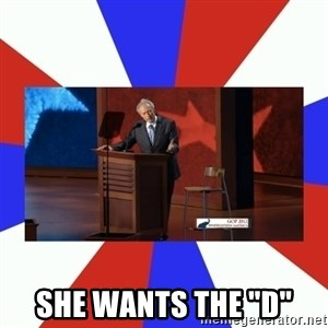 """Invisible Obama -  SHE WANTS THE """"D"""""""