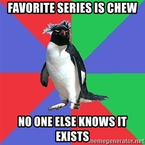 Comic Book Addict Penguin - favorite series is Chew no one else knows it exists