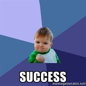 Success Kid -  success