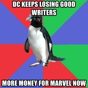 Comic Book Addict Penguin - DC keeps losing good writers more money for marvel now
