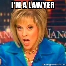 Nancy Grace - I'm a Lawyer