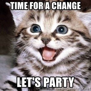 HAPPY KITTEN - TIME FOR A CHANGE LET'S PARTY