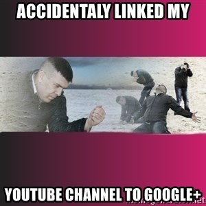 Dramatic Dmitri - ACCIDENTALY LINKED MY YOUTUBE CHANNEL TO GOOGLE+