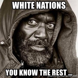 You Gonna Get Raped - White Nations you know the rest ...