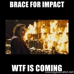 Joker's Message - BRACE FOR IMPACT WTF IS COMING