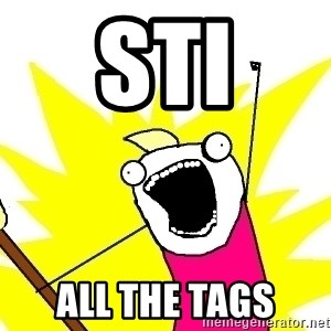 X ALL THE THINGS - STI ALL THE TAGS