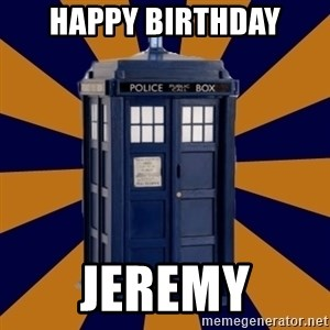 Dr. Who's TARDIS - Happy Birthday Jeremy
