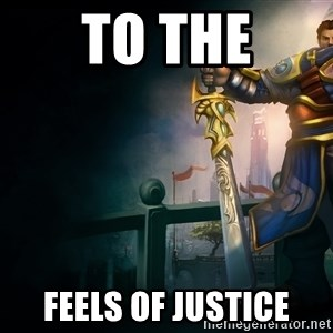 Garen - To the Feels of justice