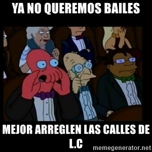 X is bad and you should feel bad - ya no queremos bailes mejor arreglen las calles de l.c