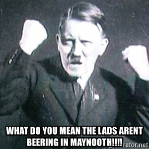 Successful Hitler -  What Do You Mean The Lads Arent Beering In Maynooth!!!!