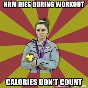 Not Impressed Makayla - HRM dies during workout  Calories don't count