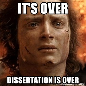 frodo it's over - It's Over Dissertation is over