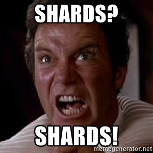 Khan - shards? SHARDS!