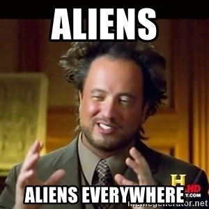 History guy - Aliens Aliens Everywhere