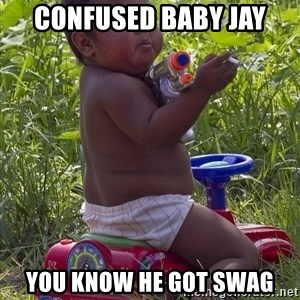 Swagger Baby - confused baby jay you know he got swag