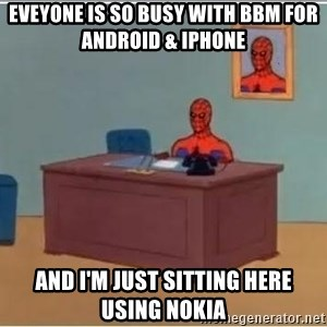 Spiderman Desk - eveyone is so busy with bbm for android & iphone and i'm just sitting here using nokia