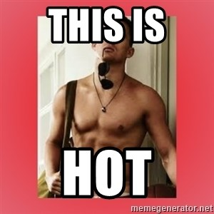 Channing Tatum - This is  hot