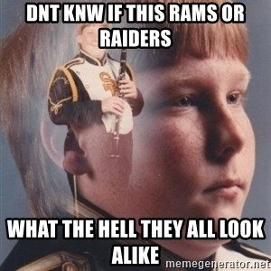 PTSD Clarinet Boy - Dnt knw if this Rams Or Raiders what the hell they all look alike