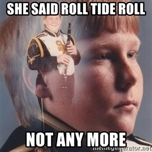PTSD Clarinet Boy - she said roll tide roll not any more