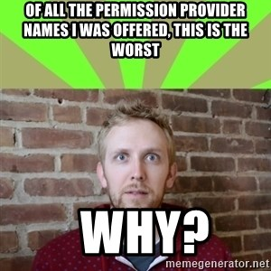 wikiryan - of all the permission provider names i was offered, this is the worst   why?