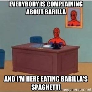 Spiderman Desk - everybody is complaining about barilla and i'm here eating barilla's spaghetti