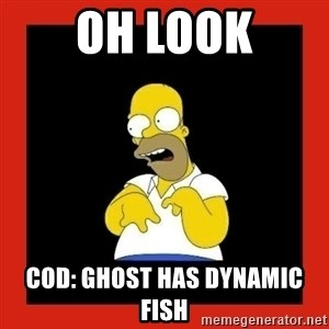 Homer retard - oh look cod: ghost has dynamic fish