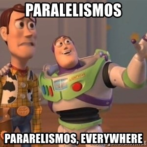 buzz light - paralelismos pararelismos, everywhere
