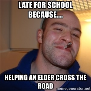 Good Guy Greg - Late For School Because.... Helping An Elder Cross The Road