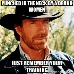 Brutal Chuck Norris - punched in the neck by a drunk women Just remember your Training