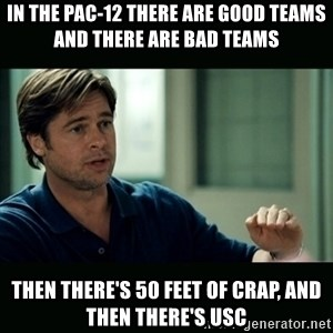 50 feet of Crap - In the Pac-12 there are good teams and there are bad teams Then there's 50 feet of crap, and then there's usc
