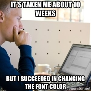 Computer Programmer - it's taken me about 10 weeks but I succeeded in changing the font color