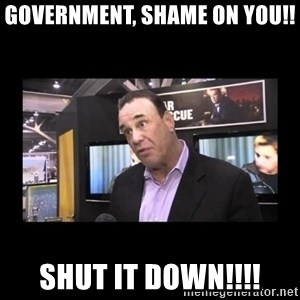 John Taffer - Government, Shame on you!! SHUT IT DOWN!!!!