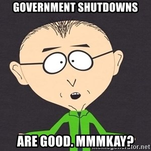 mr mackey - Government shutdowns are good. mmmkay?